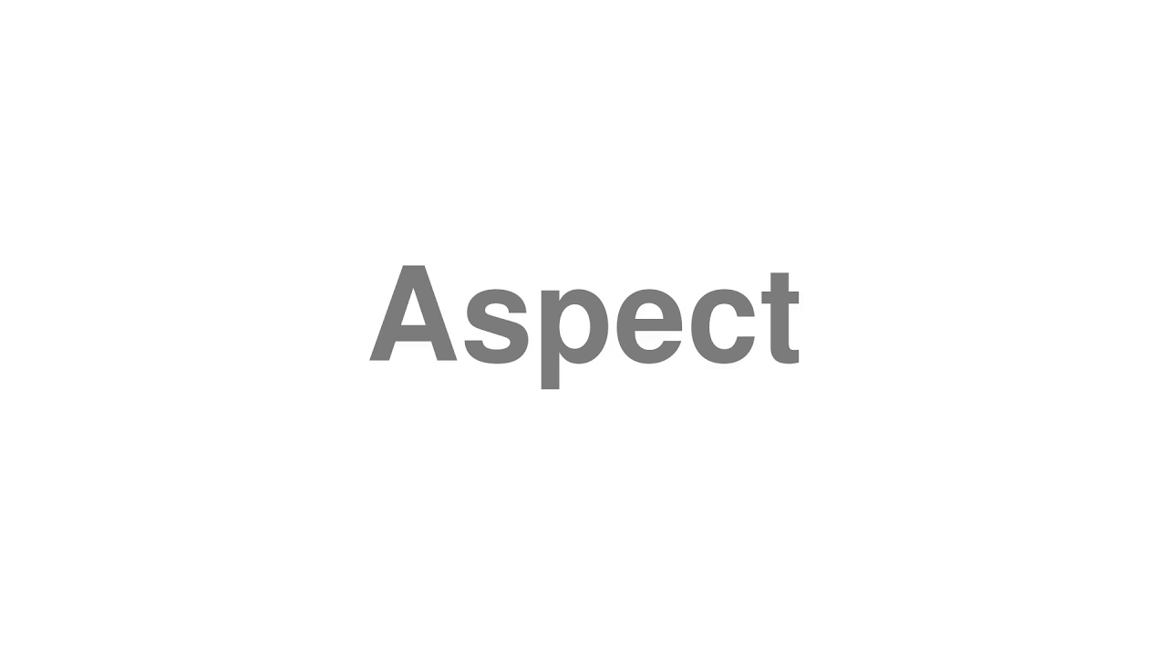 """How to pronounce """"Aspect"""" [Video]"""