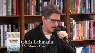 "Chris Lehmann, ""The Money Cult"""