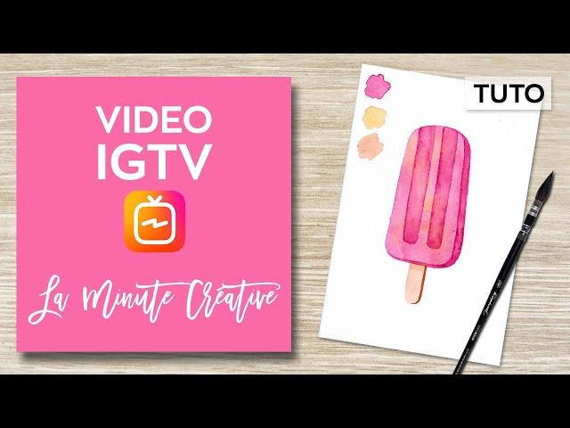 La MINUTE CREATIVE #1 Peindre une glace à l'aquarelle (TUTO IGTV)