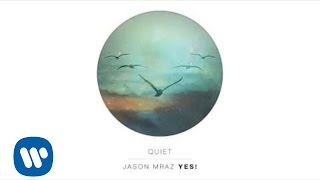 Jason Mraz - Quiet (Official Audio)