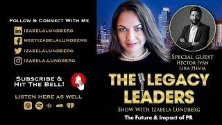 The Future & Impact of PR With Héctor Iván Lira Hevia