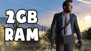 GTA 5  on 2GB RAM (Low End PC) (Grand Theft Auto V)
