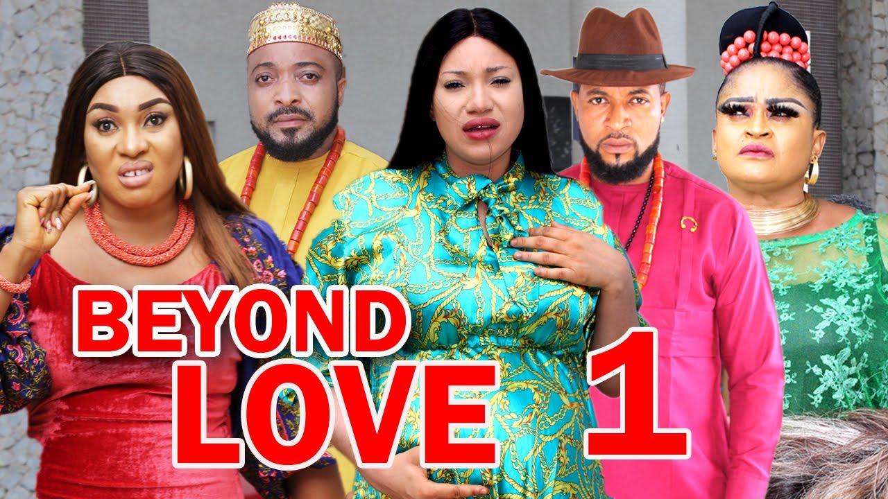 Download BEYOND LOVE (SEASON 1) -  New Movie Alert 2021 Latest Nigerian Nollywood Movie
