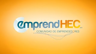 EmprendHEC: Comunidad Virtual Global de Emprendedores y Semillero de Talento e Ideas de Calidad