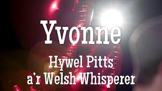 HyWelsh: Yvonne ?cân gan Hywel Pitts a?r Welsh Whisperer