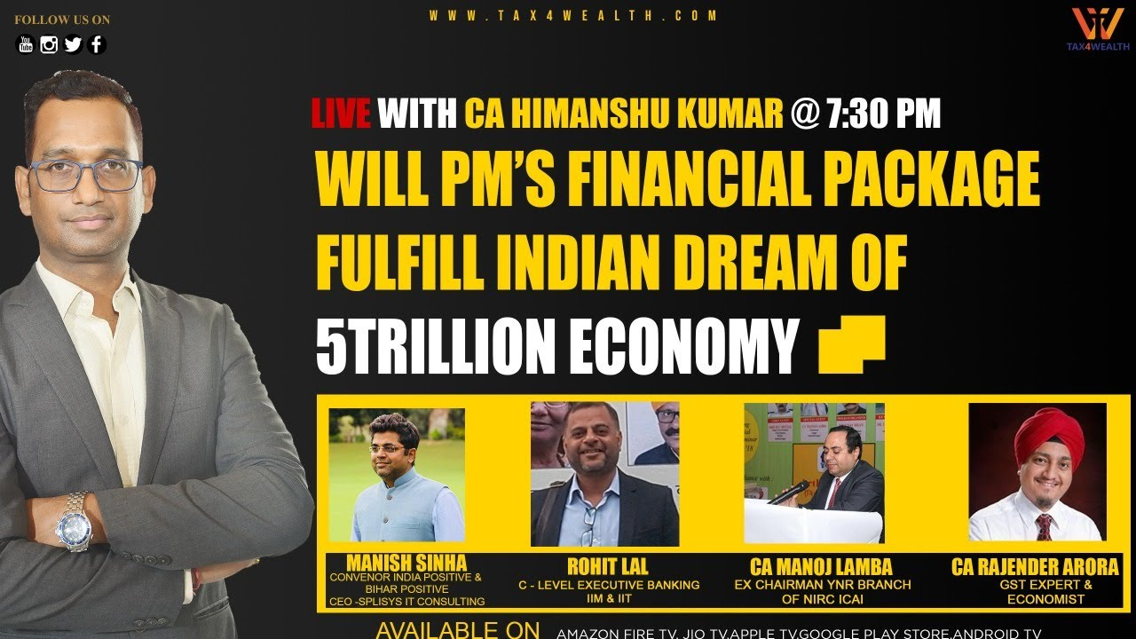 Today Live at 7:30 PM: Will PM 's Financial Package fulfil Indian Dream of 5 Trillion Economy
