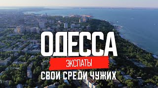 Foreigners in Odessa: What are they doing here? | Expats of Odessa
