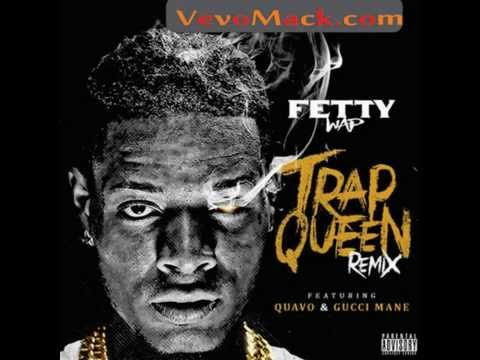 Fetty Wap – Trap Queen (Remix) Feat. Gucci Mane & Quavo [Mp3 Download]