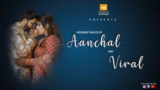 MIH Wedding Trailer/ Aanchal X Viral