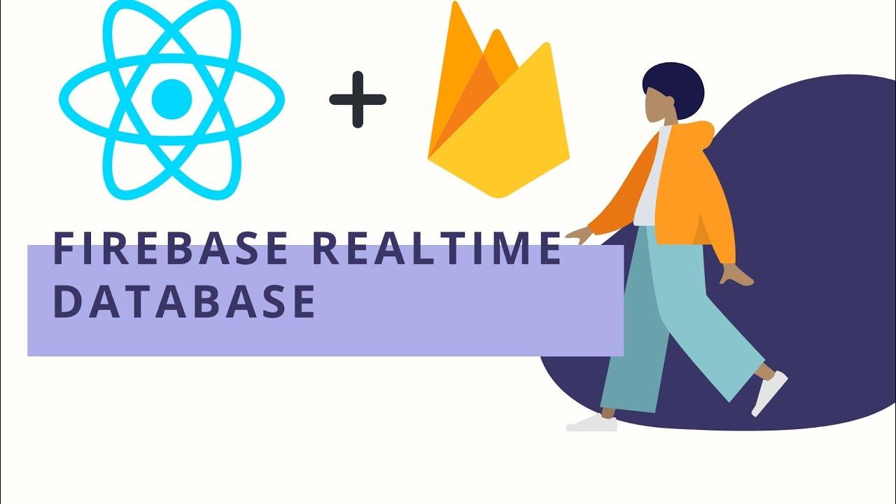 React and Firebase   Firebase Realtime database with React