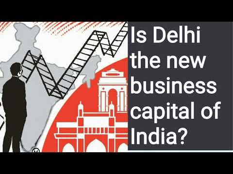 Is Delhi new business capital of India