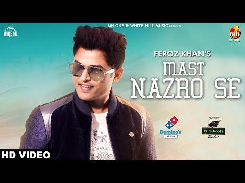Mast Nazro Se (Full Song) Feroz Khan | New Punjabi Song 2018 | White Hill Music