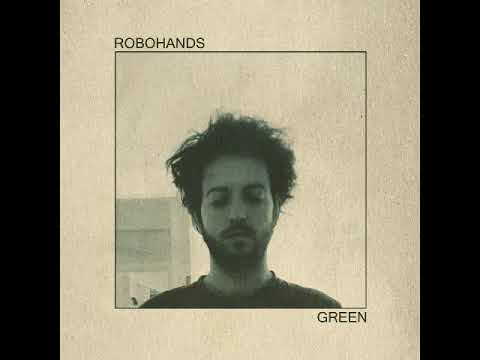 Robohands - Green [Full Album]