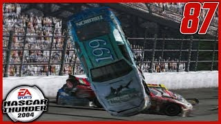 HAAAAAALLLLP | NASCAR Thunder 2004 Career Mode S3 Ep. 87