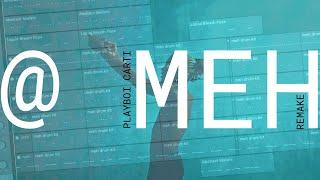 Playboi Carti - @ MEH (IAMM Remake)