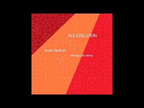 Ale Edelstein - Yedid Nefesh/Amigo da Alma (Full Album)