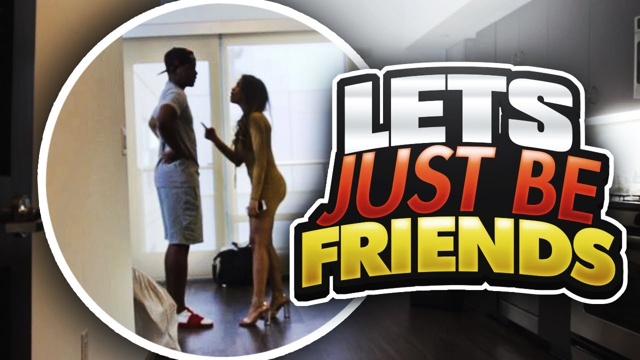 LET'S JUST BE FRIENDS PRANK
