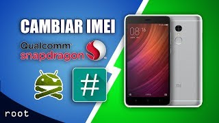Cambiar/Reparar Imei Dispositivos Qualcomm [ROOT]
