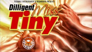 Diligent - Gyal Yuh Tiny (Raw) September 2017