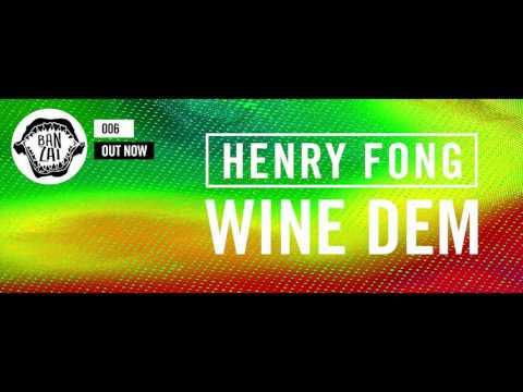 Henry Fong - Wine Dem (Original Mix)