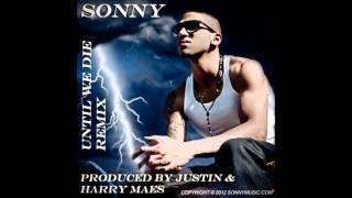 Sonny - Until We Die Remix - Justin Maes & Harry Maes