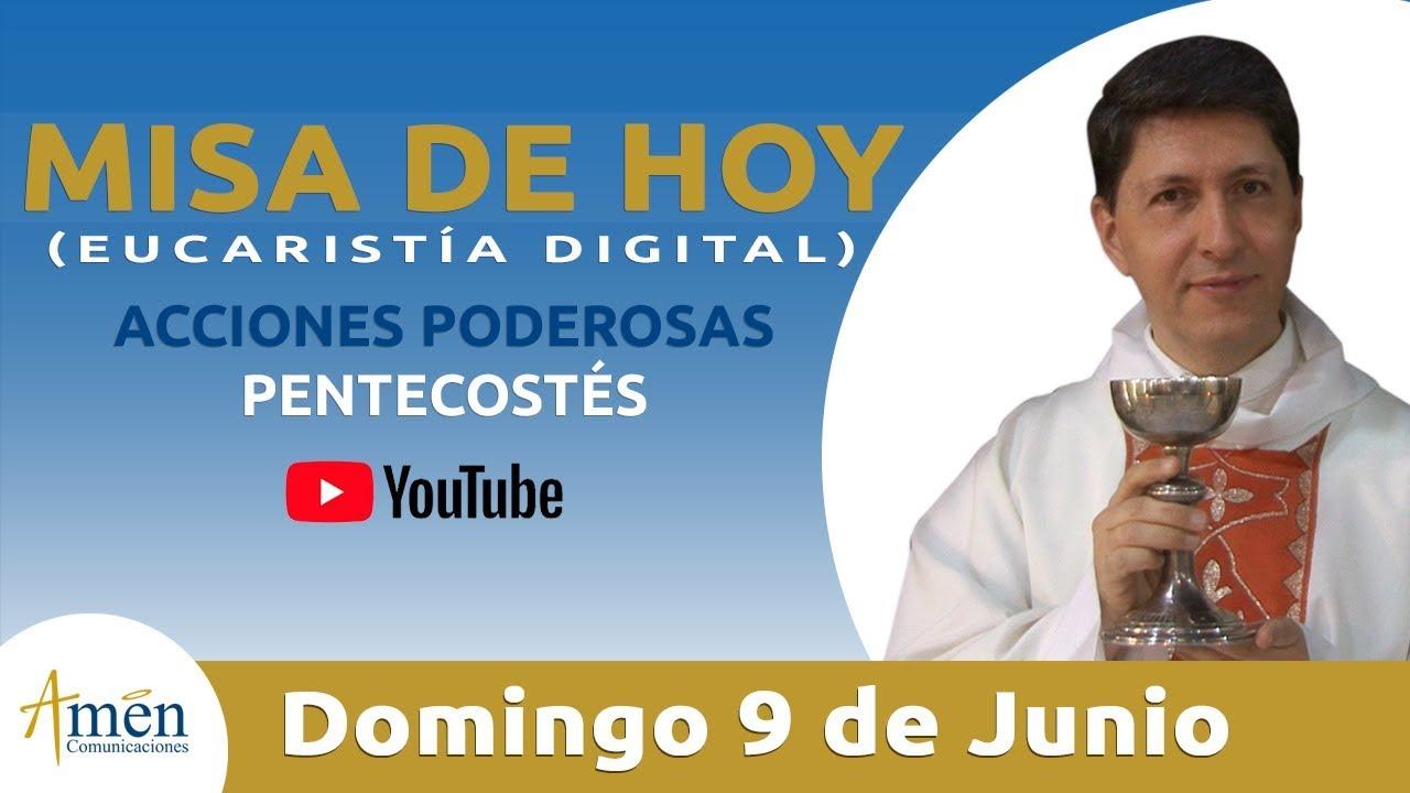 Misa Del Día Eucaristía Digital Domingo 9 De Junio De 2019 Padre Carlos Yepes Pentecostés