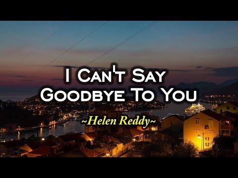 I Can't Say Goodbye To You - Helen Reddy (KARAOKE)