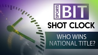 Shot Clock: Who Wins National Title? | Sports BIT | NCAAB Picks