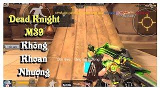 Tập Kích: Dead Knight M39 Tiếp Tục Chuỗi Ác Mộng Của Zombie | TuấnHC