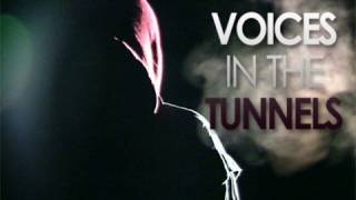Voices In The Tunnels - Trailer