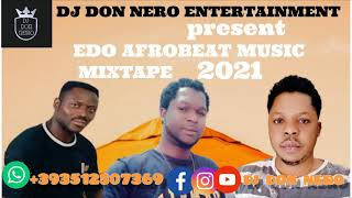 BEST EDO BENIN MUSIC MIXTAPE 2021 BY DJ DON NERO