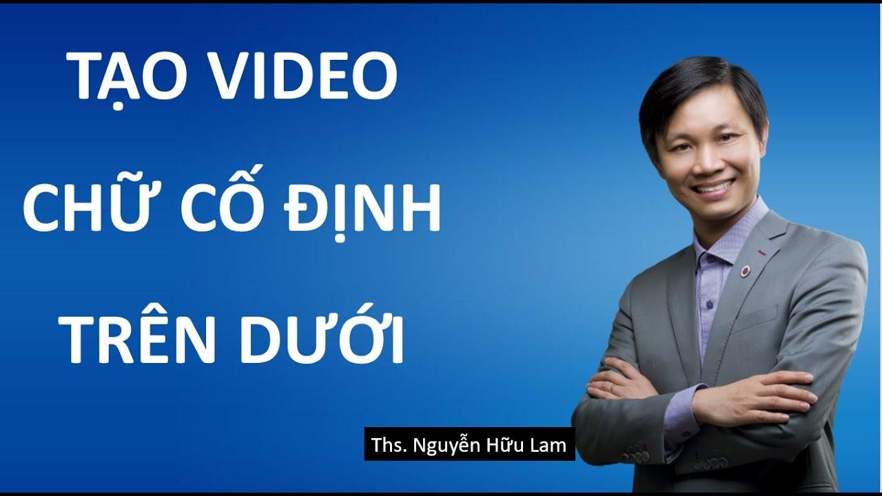 Hướng dẫn cách tạo Video trên Facebook cố định chữ trên dưới nhiều người xem.