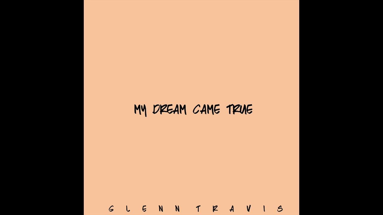 7538d89c710c8f Glenn Travis - My Dream Came True - (Audio) - YouTube