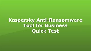 Kaspersky Anti Ransomware Tool for Business - Quick Test