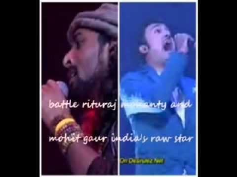 Battle Rituraj Mohanty And Mohit Gaur...