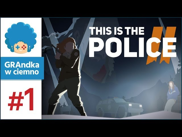This Is The Police 2 PL #1 | Sharpwood, miasto bezprawia