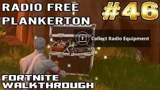 Fortnite Walkthrough #46 - Radio Free Plankerton | Radars