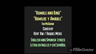 Humble and Kind - Tim McGraw - Letra en Español (cover) Raquel Mers and Kent Kw