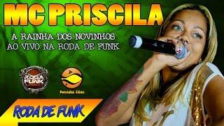 MC Priscila :: A Rainha dos Novinhos Ao Vivo na Roda de Funk :: Especial