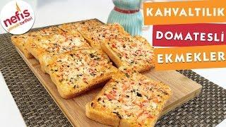 Kahvaltılık Domatesli Ekmekler - Kahvaltılık Tarifler - Nefis Yemek Tarifleri