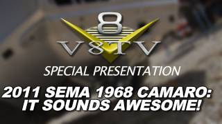 1968 Camaro Countdown to SEMA 2011 V8TV Video: It Drives, And It Sounds Awesome!