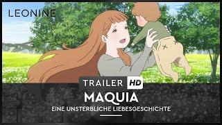 Maquia - Eine unsterbliche Liebesgeschichte - Trailer (deutsch/german; FSK 6)