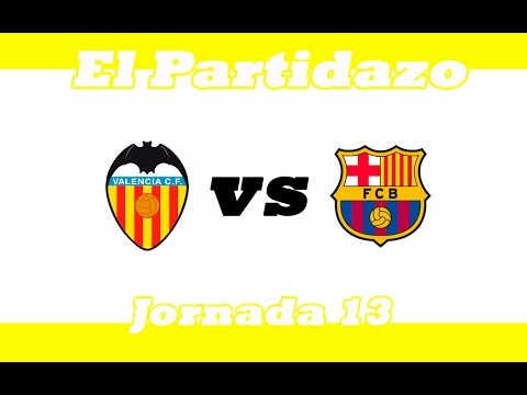 EL PARTIDAZO: Valencia C.F. VS F.C. Barcelona - Jornada ...