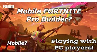Fortnite Mobile Builder highlights With PC Players
