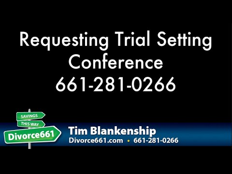 How To Move San Fernando Case Forward | Requesting Trial Setting Conference
