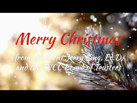 Holiday Message from Dr. King and TVCC Board of Trustees