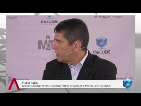 Mario Faria, Bill & Melinda Gates Foundation - MIT Information Quality 2013 - #MIT #CDOIQ #theCUBE