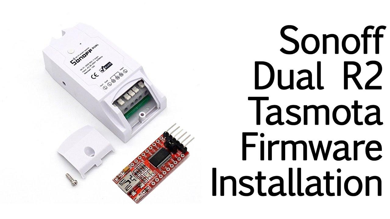 TUTORIAL: Install Sonoff-Tasmota Firmware on the Sonoff Dual R2
