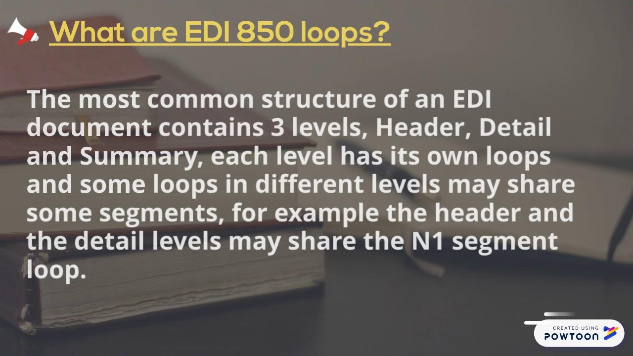 Powtoon - EDI 850 purchase order loops