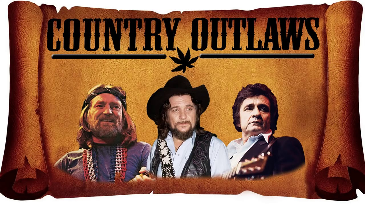 Top 25 Best Outlaw Country Songs Greatest Outlaw Country Music Youtube